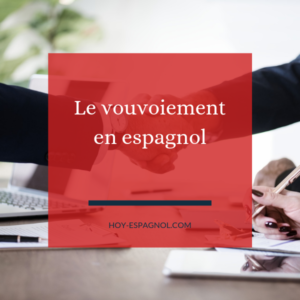 Le vouvoiement en espagnol