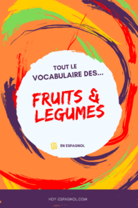 Le vocabulaire des fruits et légumes en espagnol