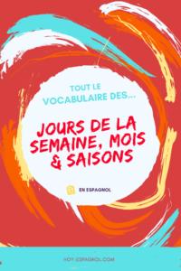 Le vocabulaire des jours de la semaine, mois et saisons en espagnol