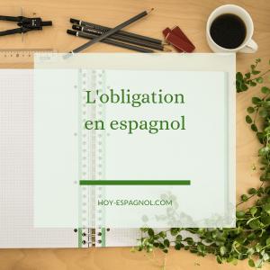 L'obligation en espagnol - Hoy Espagnol