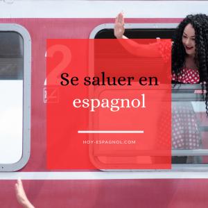 Se saluer en espagnol - Hoy Espagnol