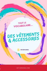 Vocabulaire des vêtements et accessoires - Hoy Espagnol