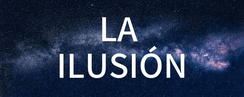 Signification du mot ilusiónen espagnol