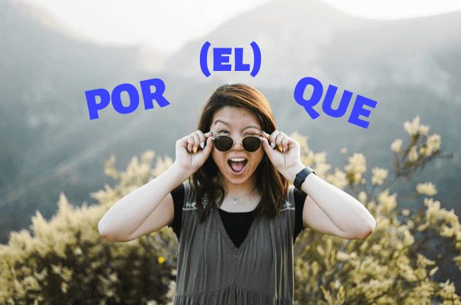 Por (el) que : pour cette raison en espagnol