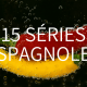 15 séries espagnoles