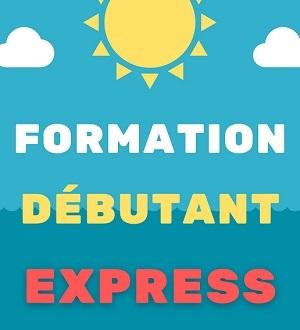 Formation Débutant Express